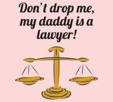 Don't Drop Me My Daddy Is A Lawyer One Piece - Long Sleeve