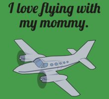 I Love Flying With My Mommy Kids Tee