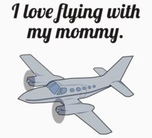 I Love Flying With My Mommy One Piece - Short Sleeve