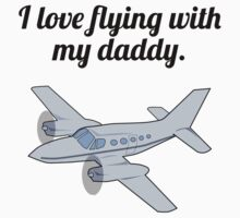I Love Flying With My Daddy Kids Tee
