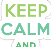 Keep Calm and Garden On  Sticker