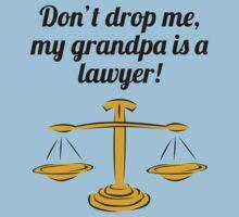 Don't Drop Me My Grandpa Is A Lawyer Kids Tee