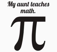 My Aunt Teaches Math One Piece - Short Sleeve