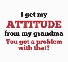 I Get My Attitude From My Grandma One Piece - Short Sleeve