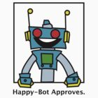 Happybot Approves by RemyLexington