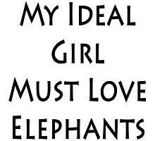 My Ideal Girl Must Love Elephants by supernova23