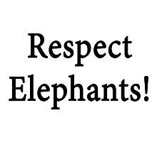 Respect Elephants by supernova23