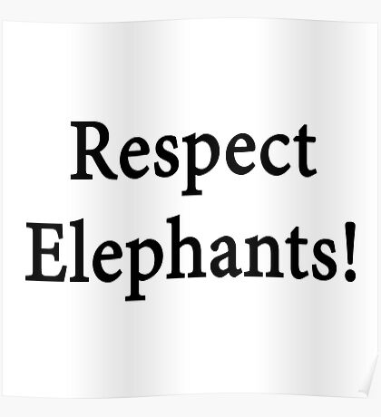 Respect Elephants Poster