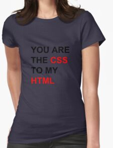 You are the CSS to my HTML Womens Fitted T-Shirt