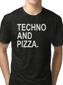 Techno And Pizza. Tri-blend T-Shirt