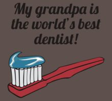 My Grandpa Is The World's Best Dentist Baby Tee