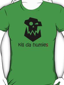 kill da humiez T-Shirt