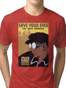 Save Your Eyes Use Your Goggles Vintage Advertisement Tri-blend T-Shirt