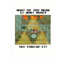 Zelda Tri Forcin' It  Art Print