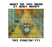 Zelda Tri Forcin' It  Photographic Print