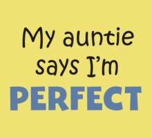 My Auntie Says I'm Perfect Baby Tee