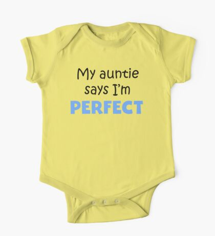 My Auntie Says I'm Perfect One Piece - Short Sleeve