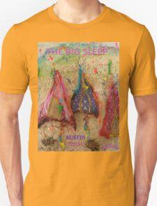 THE BIG SLEEP ~ AUSTIN TEXAS COMPETITION ENTRY - SXSW T-Shirt