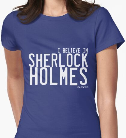 I believe in Sherlock Holmes. Womens Fitted T-Shirt