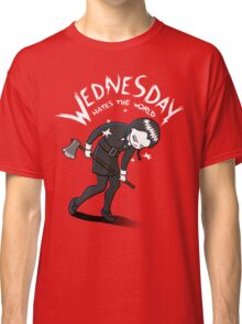 Wednesday Hates The World Classic T-Shirt