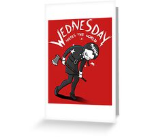 Wednesday Hates The World Greeting Card