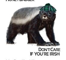 Honey Badger Don't Care St Patricks Day by designerjenb