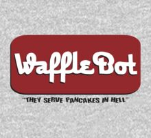 "Waffle Bot ""They Serve Pancakes in Hell"" by gorillamask"
