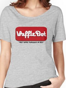 """Waffle Bot """"They Serve Pancakes in Hell"""" Women's Relaxed Fit T-Shirt"""