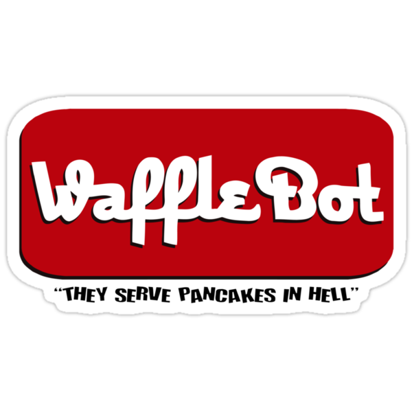 """Waffle Bot """"They Serve Pancakes in Hell"""" by gorillamask"""