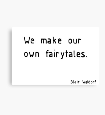 we make our own fairytales Canvas Print