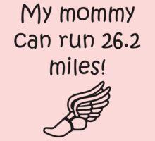 My Mommy Can Run 26.2 Miles Kids Tee