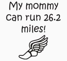 My Mommy Can Run 26.2 Miles One Piece - Long Sleeve