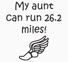 My Aunt Can Run 26.2 Miles One Piece - Short Sleeve