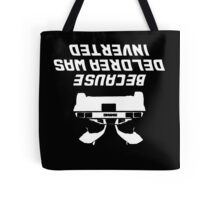 Because Delorean Was Inverted Tote Bag