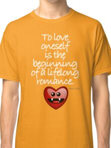 TO LOVE ONESELF Classic T-Shirt