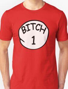 Bitch 1 Unisex T-Shirt