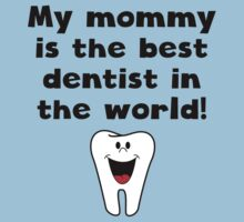 My Mommy Is The Best Dentist In The World One Piece - Short Sleeve