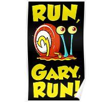 Run, Gary, RUN! Poster