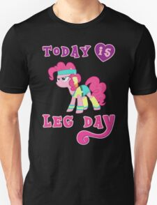 Today Is Leg Day Gym Motivation Pony Fitness  Unisex T-Shirt
