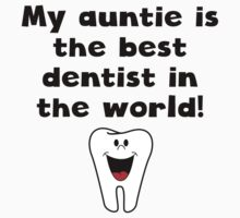 My Auntie Is The Best Dentist In The World Kids Clothes