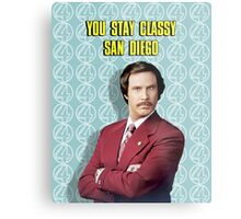 You Stay Classy San Diego, Ron Burgundy - Anchorman Metal Print