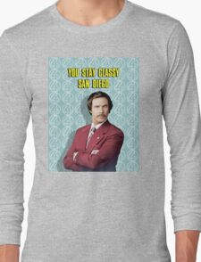 You Stay Classy San Diego, Ron Burgundy - Anchorman Long Sleeve T-Shirt