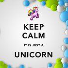 Keep Calm Unicorn Around by Ommik