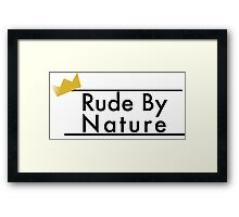 Rude By Nature  Framed Print