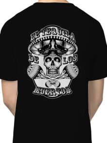 El Tequila De Los Meurtos 'black and white' Classic T-Shirt