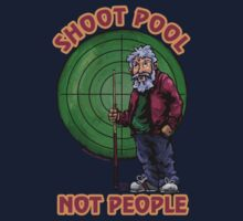 Shoot Pool Not People One Piece - Short Sleeve