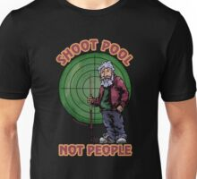 Shoot Pool Not People Unisex T-Shirt
