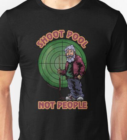 Shoot Pool Not People Unisex T-Shirt