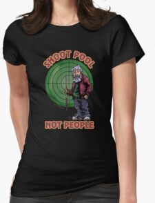 Shoot Pool Not People Womens Fitted T-Shirt