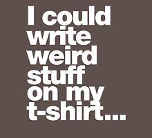 Weird stuff Unisex T-Shirt